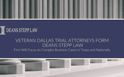 Veteran Dallas Trial Attorneys Form Deans Stepp Law