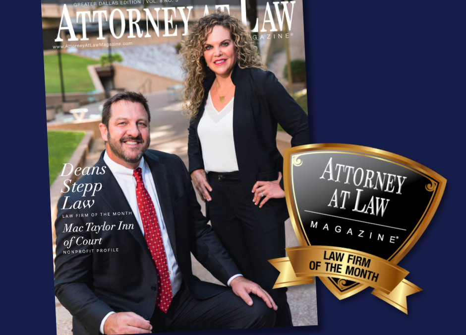 Deans Stepp Named Law Firm of the Month by Attorney at Law Magazine